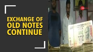 Exchange of 500 and 1000 old notes still continues after demonetisation