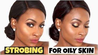 Strobing / Highlighting Technique   For Oily Skin