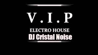 V.I.P. Mix [2012](DJ CRISTAL NOISE)Tracklist + Download