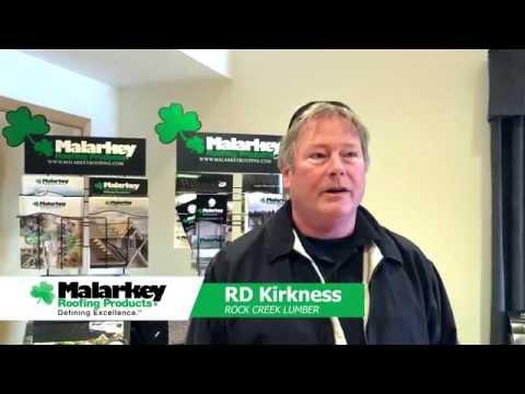 Malarkey Roofing Products Testimonial: RD Kirkness, Rock Creek Lumber