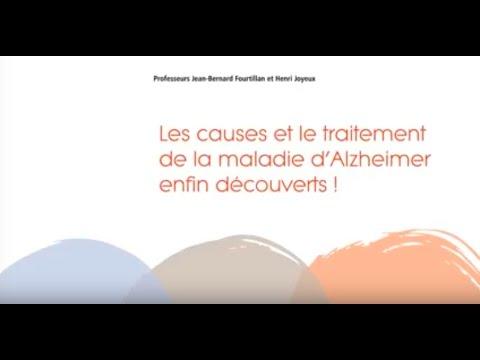 Les causes et le traitement de la maladie d'Alzheimer enfin découverts (Fr) – Pr Jean-Bernard Fourtillan