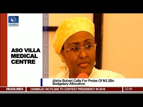 Aisha Buhari Calls For Probe Of N3.2B Allocation To Aso Villa Clinic Pt 1   News@10  