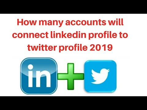 How many accounts will connect linkedin profile to twitter profile 2019