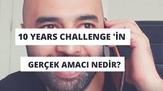 10 Years Challenge 'in Gerçek Amacı!