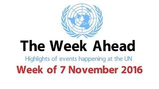 The Week Ahead - starting 07 November 2016