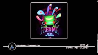 Feed Me - Grand Theft Ecstasy (Original Mix)