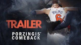 Porzingis' Comeback - Official Trailer