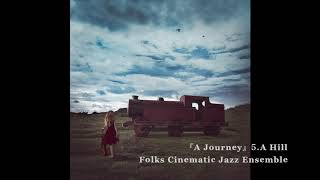 Folks Cinematic Jazz Ensemble ファーストアルバム「A Journey」(Official Trailer)
