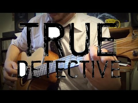 True Detective - Opening Theme (Guitar Cover)