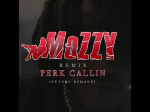 Mozzy Perk Callin Remix