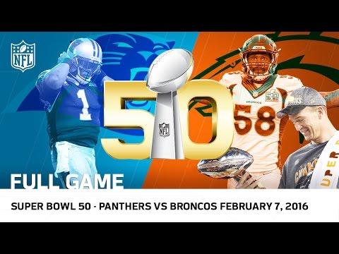 Super Bowl 50 - Panthers vs. Broncos | NFL Full Game