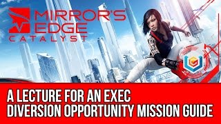 Mirror's Edge Catalyst Diversion Opportunity - A Lecture For an Exec (Mission Guide)