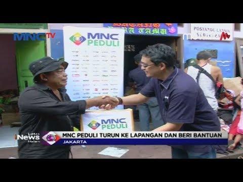 Bantu Korban Kebakaran di Manggarai, MNC Peduli Salurkan Bantuan - LIM 15/07