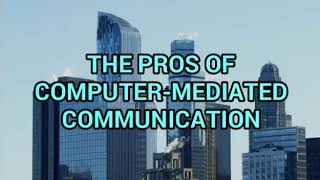 Advantages of Computer-Mediated Communication (CMC)