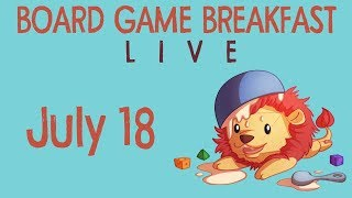 Board Game Breakfast Live! (Jul 18)