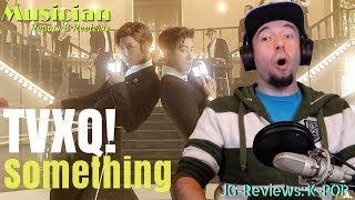 Musician Reacts & Reviews TVXQ! 동방신기 - Something | JG-Reviews:K-POP