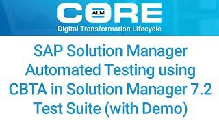 Automated Testing using CBTA in Solution Manager 7.2 Test Suite (with Demo)