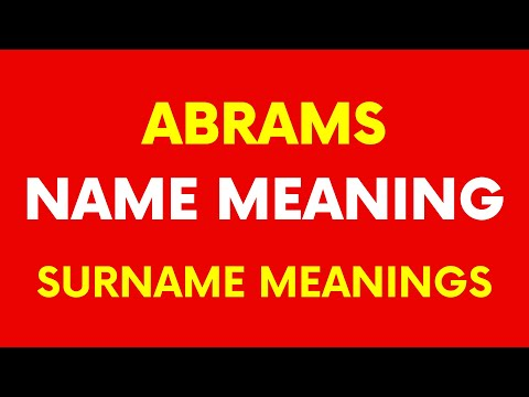 Abrams Name Meaning | Abrams Surnames Meaning [VIDEO]