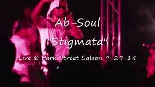Ab-Soul: Stigmata Live @ Park Street Saloon 9-29-14