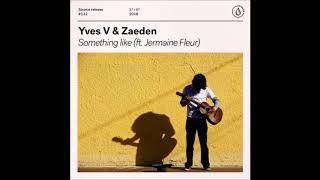 Yves V & Zaeden - Something Like (feat. Jermaine Fleur) (Extended Mix)