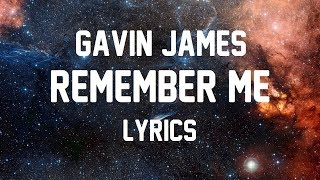 Gavin James - Remember Me (JBX Lyrics)