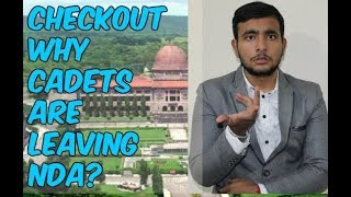 CHECKOUT WHY CADETS ARE LEAVING NDA ?