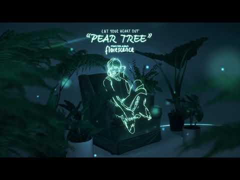 Eat Your Heart Out -  Pear Tree (Audio)