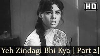 Yeh Zindagi Bhi Kya Hai [Part 2] (HD) - Pyar   - YouTube