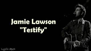 Jamie Lawson   Testify