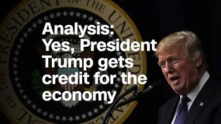 Analysis: Yes, President Trump gets credit for the economy