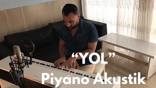 Yol Piyano Akustik   Ümit TOKGÖZ (Fikri Karayel Cover)
