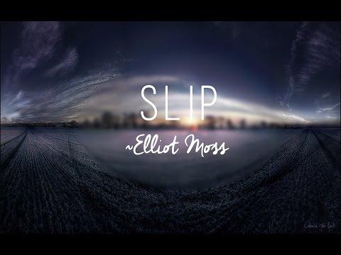 "Elliot Moss-""Slip"" Lyrics"