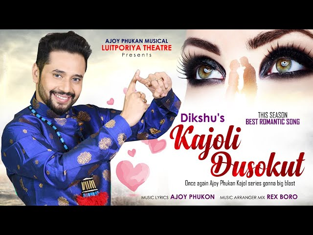 KAJOLI DUSOKUT LYRICS BY DIKSHU