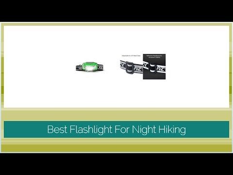 Best Flashlight For Night Hiking