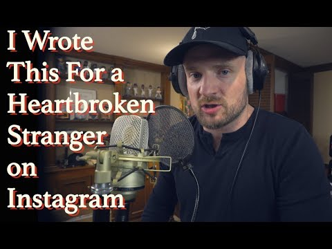 I Wrote This For a Heartbroken Stranger on Instagram