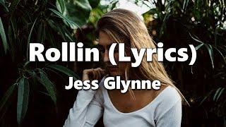 Jess Glynne - Rollin (Lyrics)