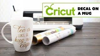 Cricut How To Make And Apply A Vinyl Decal On A Mug