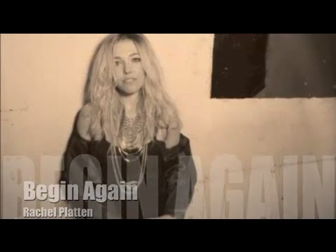 Begin Again (Song) by Rachel Platten