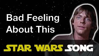 Bad Feeling About This (Star Wars song)