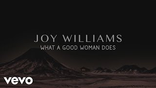 Joy Williams - What a Good Woman Does (Audio)
