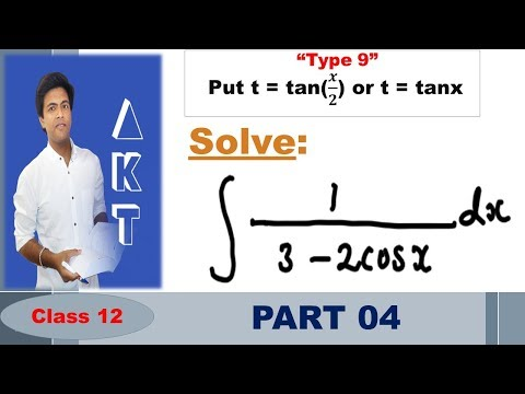 Integration Type 9 : Put t = tan(𝒙/𝟐) or t = tanx : Part 4