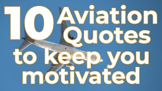 10 Aviation Quotes to Keep You Motivated | Flying, Aviation, Pilot Motivational Quotes