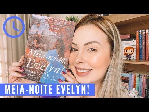 Meia-noite Evelyn! de BABI A. SETTE | Isa do Apego Literário