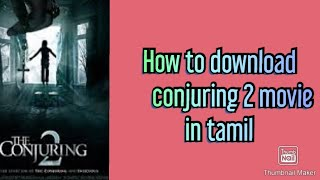 How to download conjuring 2 movie in tamil