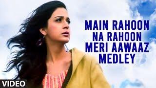 """Main Rahoon Na Rahoon Meri Aawaaz Medley"" (Full Video"