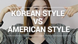 Korean Style vs American Style (+ Eunice