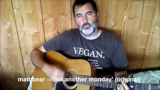 matt bear - not another monday (original song)