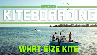 What Size Kitesurfing Kite Do I Need - Fundamentals EP01