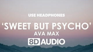 Ava Max   Sweet But Psycho (8D Audio) 🎧