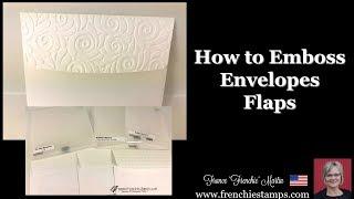 How To Emboss Envelopse Flaps